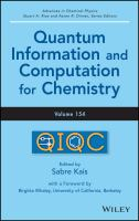 Quantum information and computation for chemistry. Volume 154, Advances in chemical physics [electronic resource]