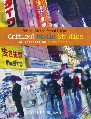 Book cover for Critical media studies : an introduction / Brian L. Ott and Robert L. Mack