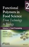 Functional polymers in food science. Volume 2, Food processing [electronic resource] : from technology to biology