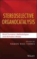 Stereoselective organocatalysis : bond formation methodologies and activation modes