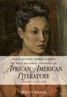 The Wiley Blackwell anthology of African American literature. Volume 1, 1746-1920