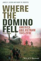 Where the domino fell : America and Vietnam, 1945-2010