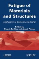 Fatigue of materials and structures. Application to damage and design [electronic resource]