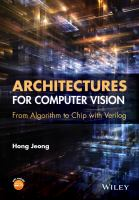 Architectures for computer vision [electronic resource] : from algorithm to chip with Verilog