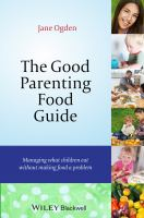 The good parenting food guide : managing what children eat without making food a problem