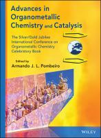 Advances in organometallic chemistry and catalysis : the Silver/Gold Jubilee International Conference on Organometallic Chemistry Celebratory Book
