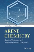 Arene chemistry [electronic resource] : reaction mechanisms and methods for aromatic compounds
