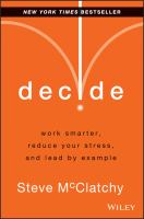 Decide : double your productivity, reduce your stress and balance your life
