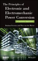 The principles of electronic and electromechanic power conversion : a systems approach