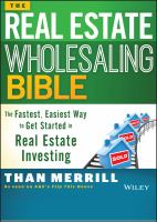 The real estate wholesaling bible : the fastest, easiest way to get started in real estate investing