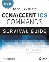Todd Lammle's CCNA/CCENT IOS commands survival guide : exams 100-101, 200-101, and 200-120