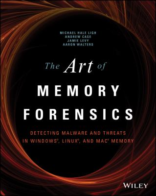 Book cover for The art of memory forensics : detecting malware and threats in Windows, Linux, and Mac memory / Michael Hale Ligh, Andrew Case, Jamie Levy, Aaron Walters