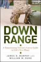 Down range : a transitioning veteran's career guide to life's next phase