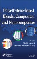Polyethylene-based blends, composites and nanocomposities [electronic resource]