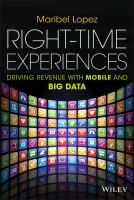 Right-time experiences [electronic resource] : driving revenue with mobile and big data