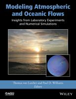 Modeling atmospheric and oceanic flows [electronic resource] : insights from laboratory experiments and numerical simulations