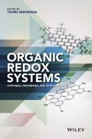 Organic redox systems [electronic resource] : synthesis, properties, and applications