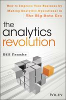 The analytics revolution [electronic resource] : how to improve your business by making analytics operational in the big data era