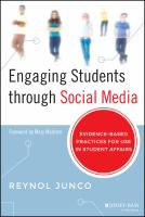 Engaging students through social media : evidence-based practices for use in student affairs