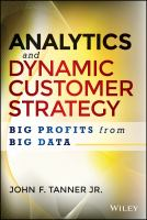 Analytics and dynamic customer strategy [electronic resource] : big profits from big data