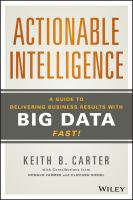 Actionable intelligence [electronic resource] : a guide to delivering business results with big data fast!