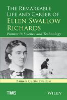 The remarkable life and career of Ellen Swallow Richards : pioneer in science and technology