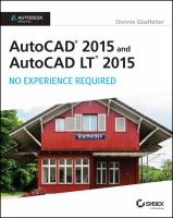 AutoCAD and AutoCAD LT 2015 [electronic resource] : no experience required