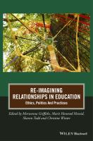 Re-imagining relationships in education [electronic resource] : ethics, politics and practices