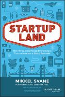 Startupland [electronic resource] : how three guys risked everything to turn an idea into a global business