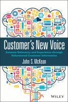 Customer's new voice [electronic resource] : extreme relevancy and experience through volunteered customer information