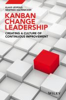 Kanban and change leadership [electronic resource] : creating a cluture of continuous improvement