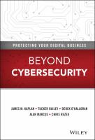Beyond cybersecurity [electronic resource] : protecting your digital business