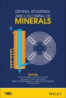 Drying, roasting, and calcining of minerals [electronic resource] : proceedings of a symposium sponsored by The Minerals, Metals & Materials Society (TMS) held during TMS 2015,             144th Annual Meeting & Exhibition, March 15-19, 2015, Walt Disney World, Orlando, Florida, USA