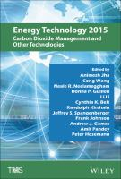 Energy technology 2015 [electronic resource] : carbon dioxide management and other technologies : proceedings of the Energy Technologies and Carbon Dioxide Management Symposium