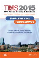 TMS 2015 [electronic resource] : 144th annual meeting & exhibition : March 15-19, 2015, Walt Disney World, Orlando, Florida, USA : supplemental proceedings : connecting the             global minerals, metals, and materials community.