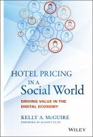 Hotel pricing in a social world [electronic resource] : driving value in the digital economy
