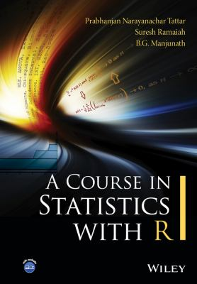 Book cover for A course in statistics with R [electronic resource] / Prabhanjan Narayanachar Tattar, Fractal Analytics Inc., Suresh Ramaiah, Karnatak University, India, B.G. Manjunath, Dell International Services, India