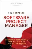 The complete software project manager [electronic resource] : mastering technology from planning to launch and beyond