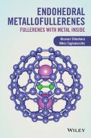 Endohedral metallofullerenes [electronic resource] : fullerenes with metal inside