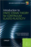 Introduction to finite strain theory for continuum elasto-plasticity [electronic resource]