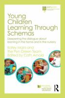 Young children learning through schemas [electronic resource] : deepening the dialogue about learning in the home and in the nursery