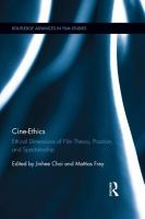 Cine-ethics [electronic resource] : ethical dimensions of film theory, practice and spectatorship