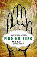 Finding zero : a mathematician's odyssey to uncover the origins of numbers