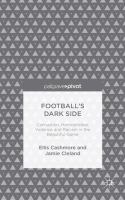 Football's dark side : corruption, homophobia, violence and racism in the beautiful game