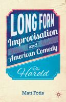Long form improvisation and American comedy : the Harold