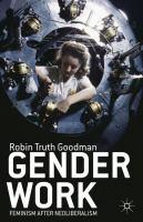 Gender work : feminism after neoliberalism