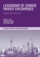 Leadership of Chinese private enterprises : insights and interviews /