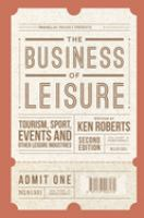 The business of leisure : tourism, sport, events and other leisure industries