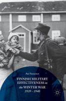 Finnish military effectiveness in the Winter War, 1939-1940 /