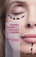 Women, celebrity and cultures of ageing : freeze frame